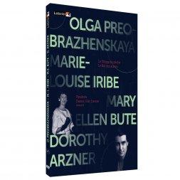 Olga Preobrazhenskaya, Marie Louise Iribe, Mary Ellen Bute & Dorothy Arzner